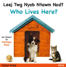 Who Lives Here? Pets (Hmong/English) (Board Book)