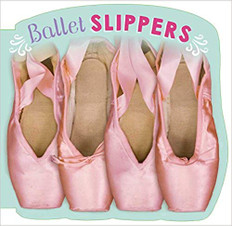 Ballet Slippers (Board Book)