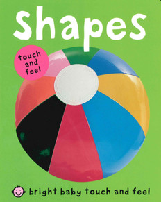 Shapes: Bright Baby Touch and Feel  (Board Book)