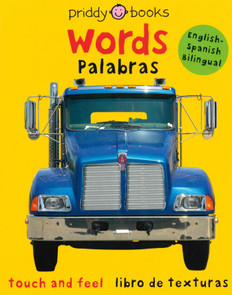 Words / Palabras:  Bright Baby Bilingual Touch and Feel (Board Book)