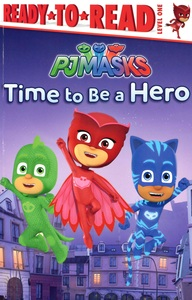 Time to Be a Hero: PJ Masks Level 1 (Paperback)
