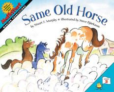 Same Old Horse (Making Predictions): MathStart Level 2 (Paperback)