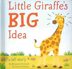 Little Giraffe's Big Idea (Padded Board Book)