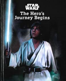 Star Wars: The Hero's Journey Begins (Hardcover)