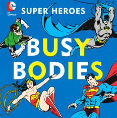 Super Heroes Busy Bodies (Board Book)