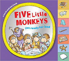 Five Little Monkeys Get Ready For Bed (Touch & Feel Tabbed Board Book)