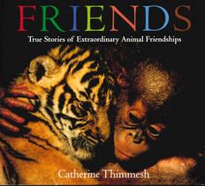 Friends: True Stories of Extraordinary Animal Friendships (Board Book)