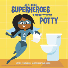 Even Superheroes Use the Potty (Board Book)