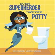 Even Superhero's Use the Potty (Board Book)