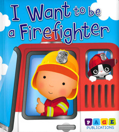 I Want To Be a Firefighter (Padded Board Book)