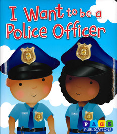 I Want To Be a Police Officer (Padded Board Book)