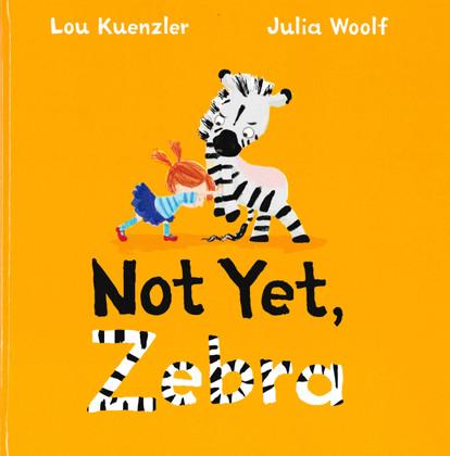 Not Yet, Zebra (Hardcover)