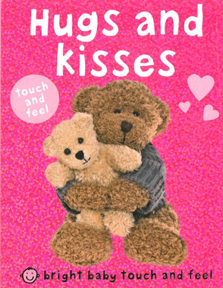 Hugs And  Kisses: Bright Baby Touch and Feel (Board Book)