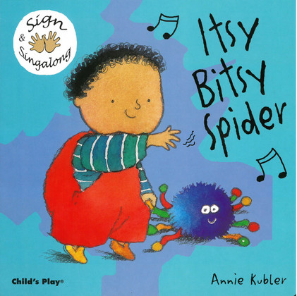 Itsy Bitsy Spider: Sign & Singalong (Board Book)