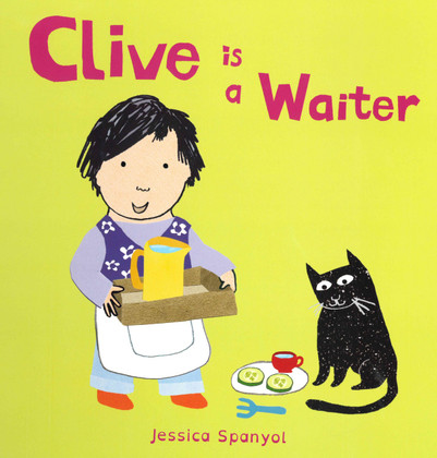 Clive is a Waiter (Board Book)