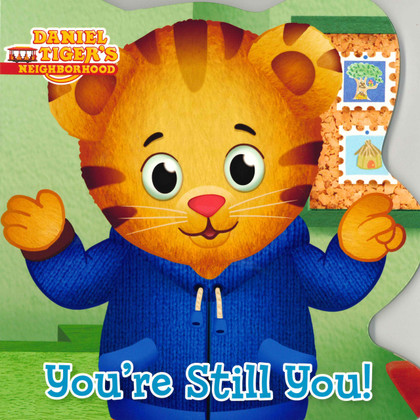You're Still You! Daniel Tiger (Board Book)