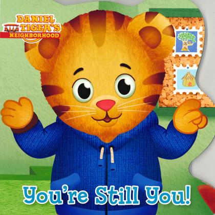 You're Still You! Daniel Tiger (Board Book)