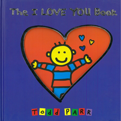 The I Love You Book: Todd Parr