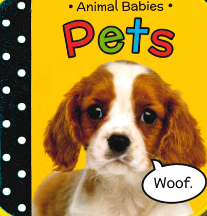 Pets: Animal Babies (Foam Board Books)