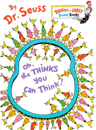 Oh, The Thinks You Can Think: Dr. Seuss (Board Book)