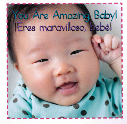 You Are Amazing, Baby! / ¡Eres maravilloso, bebé! (Board Book)