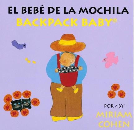 Backpack Baby / El Bebé De La Mochila (Spanish/English) (Board Book)