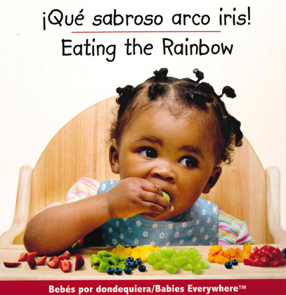 Eating The Rainbow /¡Qué sabroso arco iris! (Spanish/English)(Board Book)
