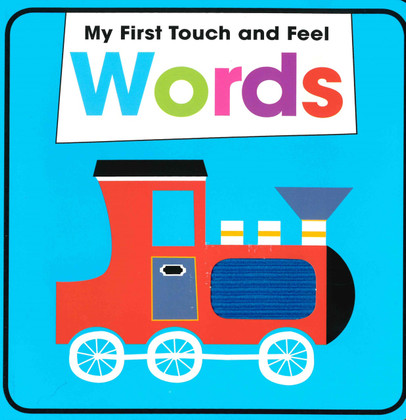 My First Touch and Feel Words (Board Book)