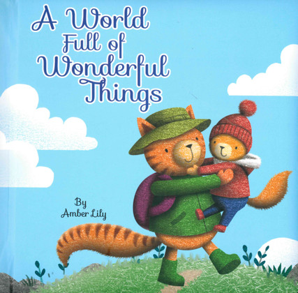 A World Full of Wonderful Things (Padded Board Book)