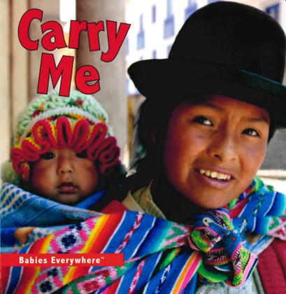 Carry Me: Babies Everywhere
