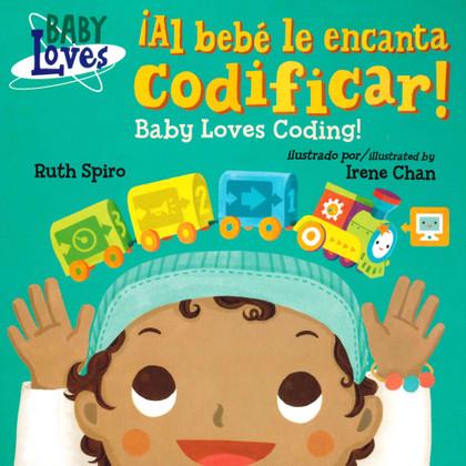 Baby Loves Coding!/ Al bebé le encanta codificar! (Board Book)