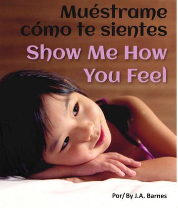 Show Me How You Feel (Spanish/English) (Board Book)