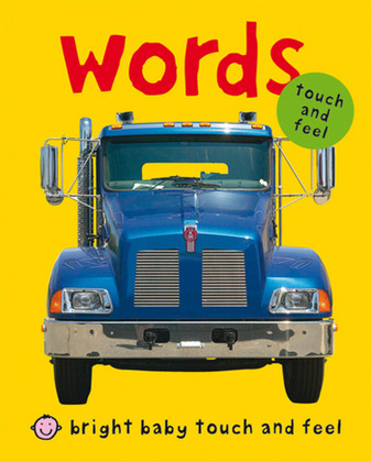 Words: Bright Baby Touch and Feel (Board Book)