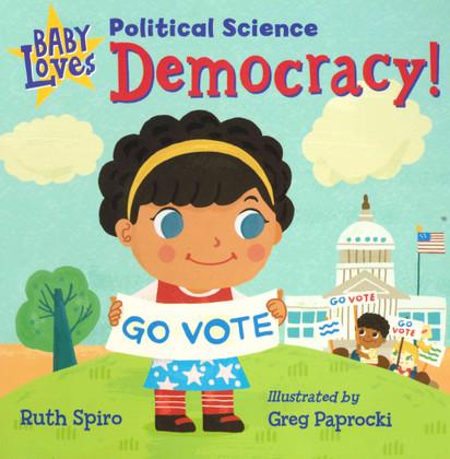 Baby Loves Political Science: Democracy! (Board Book)