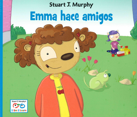 Emma hace amigos: I See I Learn (Paperback)