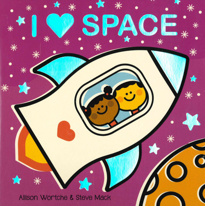 I Love Space: Explore with sliders, lift-the-flaps, a wheel, and more! (Board Book)