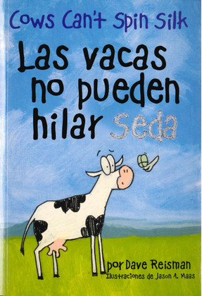Cows Can't Spin Silk (Spanish/English) (Paperback)