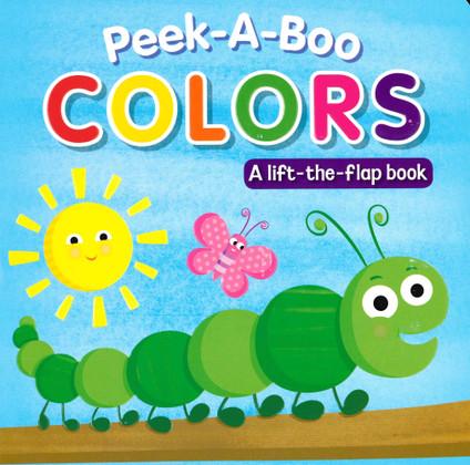 Peek-A-Boo Colors: Lift-a-Flap (Board Book)