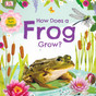 How Does a Frog Grow? (Board Book)