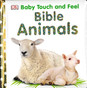 Baby Touch & Feel: Bible Animals (Board Book)