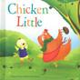 Chicken Little (Padded Board Book)