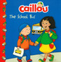 Caillou: The School Bus (Paperback)