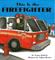 Z/CASE OF 20 - This is the Firefighter (Board Book)