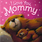 I Love You, Mommy (Paperback)