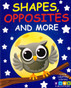 Shapes, Opposites and More (Board Book)