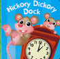 Hickory Dickory Dock (Chunky Board Book) 3 x 3 x .75 inches