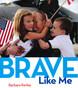 BRAVE Like Me (Hardcover)