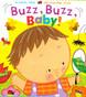 Buzz, Buzz, Baby!: Lift-a-Flap (Board Book)