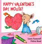 Happy Valentine's Day, Mouse! (Board Book)