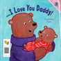 I Love You Mommy ... I Love You Daddy (Paperback)